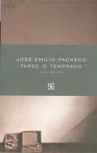 Pacheco, Jose Emilio Tarde o Temprano Sooner or later