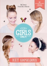 Anne  Thoumieux For Girls Only! Het kapselboek
