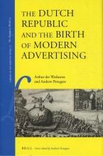 Andrew Pettegree Arthur der Weduwen, The Dutch Republic and the Birth of Modern Advertising