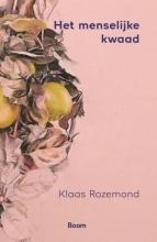 Klaas Rozemond , Het menselijke kwaad