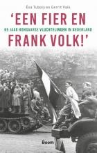 Gerrit Valk Éva Tuboly, 'Een fier en frank volk!'