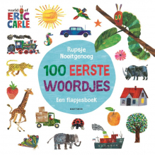Eric Carle , Rupsje Nooitgenoeg 100 eerste woordjes