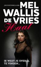 Mel Wallis de Vries , Haat