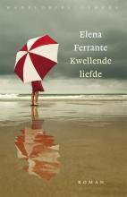 Elena  Ferrante Kwellende liefde