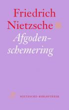 Friedrich Nietzsche , Afgodenschemering