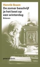 Henrik  Ibsen De zomer beschrijf je het best op een winterdag