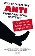Paul Cliteur Bastiaan Rijpkema  René Cuperus, Wat te doen met antidemocratische partijen?