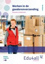 Liesbeth van Schalkwijk Werken in de goederenverzending Module logistiek Werkboek