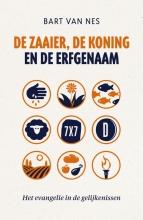Bart van Nes , De zaaier, de koning en de erfgenaam