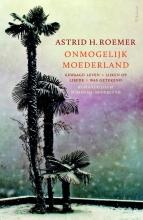 Astrid H.  Roemer Onmogelijk moederland (Roemers drieling)