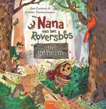 Ann  Lootens Nana van het Roversbos. Het geheim