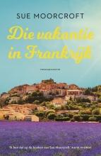 Sue Moorcroft Die vakantie in Frankrijk