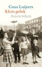 Guus  Luijters Klein geluk Amsterdam