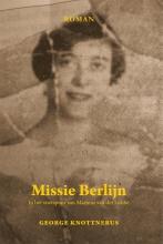 Knottnerus, George Missie Berlijn