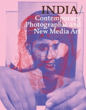 Sunil Gupta Steven Evans, INDIA: Contemporary Photographic and New Media Art