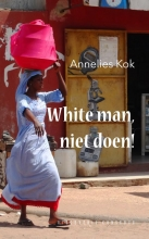 Annelies Kok , White man, niet doen!