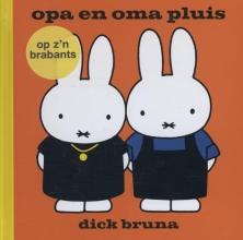 Dick  Bruna Opa en oma pluis [Brabants]