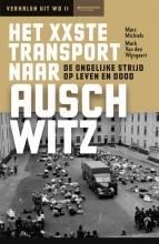 Marc  Michiels, Mark  Wijngaert Het XXste transport naar Auschwitz