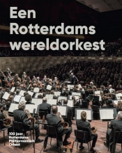 Sam van den Eijnden, Joke  Dame, Bart  Diels Een Rotterdams wereldorkest