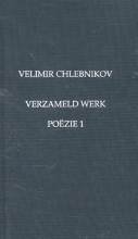 Velimir  Chlebnikov Verzameld werk Poezie 1