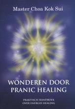 Choa Kok Sui , Wonderen door Pranic healing