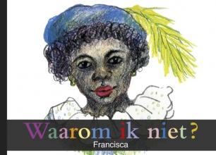 Francisca  Bongaerts-Verdonk Waarom ik niet?
