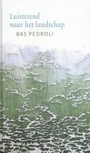 Bas Pedroli , Luisterend naar het landschap