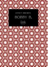 Annet Bremen , Bobby B.