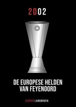 Jesper Langbroek , De Europese helden van Feyenoord