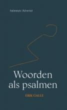 Erik Galle , Woorden als psalmen