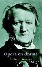 Richard Wagner , Opera en drama