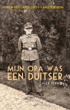 Alex Dekker , Mijn opa was een Duitser