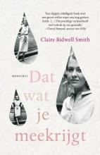 Claire  Bidwell Smith Dat wat je meekrijgt