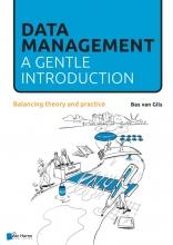 Bas van Gils , Data Management: a gentle introduction