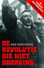 Rob  Hartmans De revolutie die niet doorging