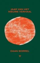 Daan Borrel , Jaar van het nieuwe verhaal