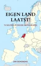 Jan Siemonsma , Eigen land laatst!