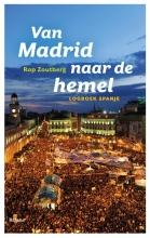 Rop  Zoutberg Van Madrid naar de hemel