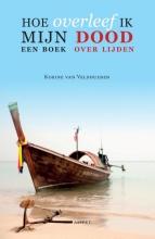 Korine van Veldhuijsen , Hoe overleef ik mijn dood?