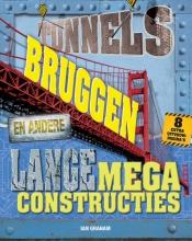 Ian  Graham Megaconstructies - Tunnels, Bruggen en andere Lange Megaconstructies