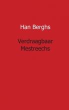 Berghs, Han Verdraagbaar Mestreechs