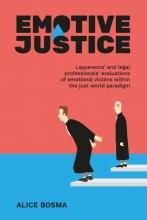 Alice Bosma , Emotive Justice