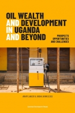 , Oil Wealth and Development in Uganda and Beyond