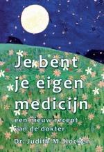 Dr. Judith M. Kocken , Je bent je eigen medicijn