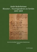P.D. Spies , Ambt Nederbetuwe Klooster-, Vicariegoederen en Tertiën 1630-1809