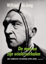 Wilfried de Jong , De man en zijn wielerverhalen