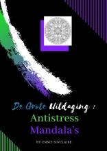 Emmy Sinclaire , Volwassenen kleurboek De Grote Uitdaging : Antistress Mandala`s