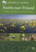 Dirk  Hilbers, Bouke Ten Cate Crossbill Guide North-east Poland - natuur reisgids Polen - Biebrza, Bialowieza en Wigry