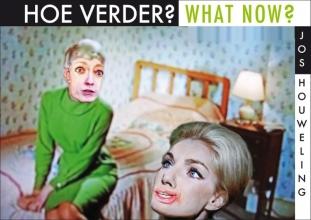 Jos Houweling , Hoe verder? What Now?