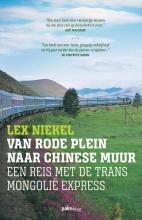 Lex  Niekel Van Rode Plein naar Chinese Muur